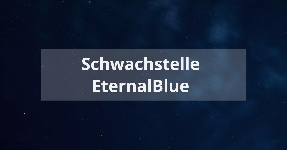 EternalBlue Schwachstelle SMB Windows