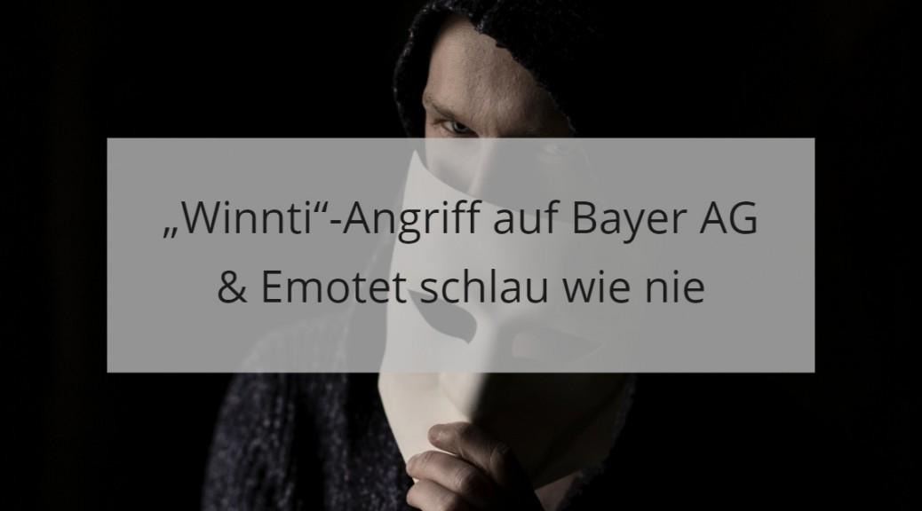 April News Cybersicherheit_ Winntiangriff auf Bayer und Emotet optimiert Dynamit Phishing