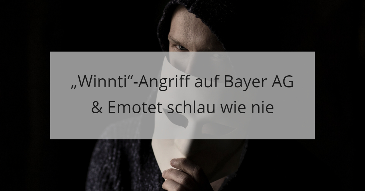 April News Cybersicherheit_ Winntiangriff auf Bayer und Emotet optimiert Dynamit Phishing