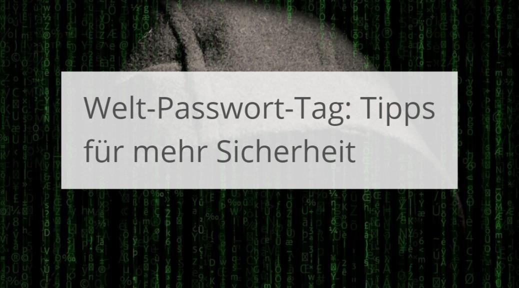 2 Mai Welt-Passwort-Tag: Tipps für Passwortschutz