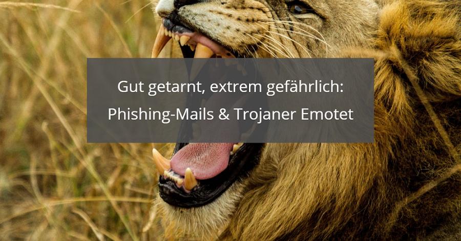 Gefahr durch Phishing Mails und Trojaner Emotet