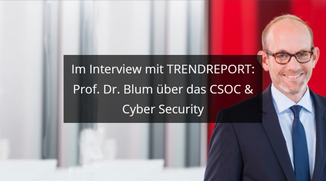 Interview Prof Dr Blum CSOC Trendreport (2)
