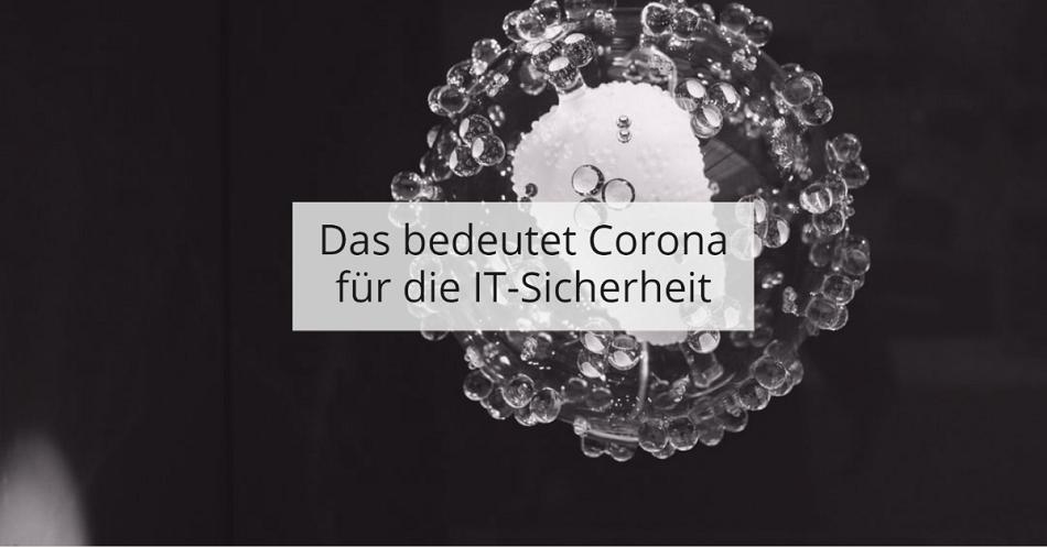 IT-Sicherheit in Zeiten von Coronavirus