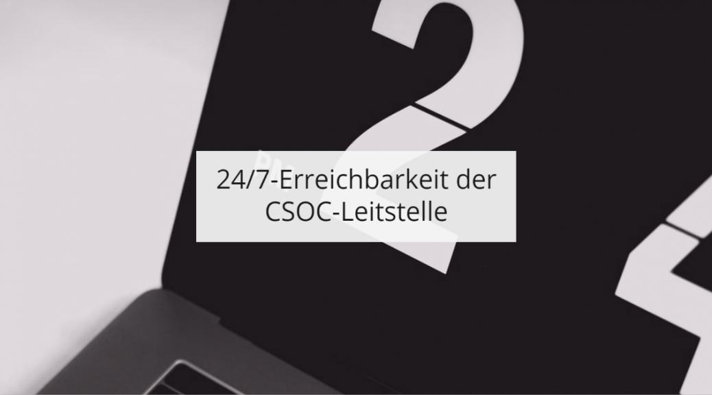 SOCaaS-Leitstelle 24/7 erreichbar